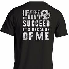 Its Because Of Me - Sports Soccer Funny T-Shirt Short Sleeve 100% Cotton NEW