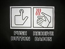 Tshirt Push Button Receive Bacon Strips Lover Pork Eat Meat BLT Breakfast Fat