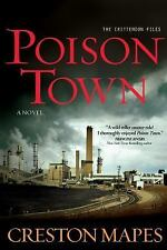 Poison Town : A Novel by Creston Mapes (2014, Paperback)