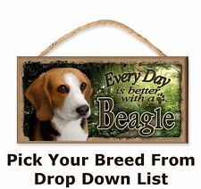 Every Day is Better with a (Pick Your Dog Breed) (Garden Theme) Wooden Dog Sign
