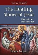 Keys to the Bible: The Healing Stories of Jesus : Signs of the New Creation by L
