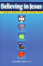 Believing in Jesus : A Popular Overview of the Catholic Faith by Leonard...
