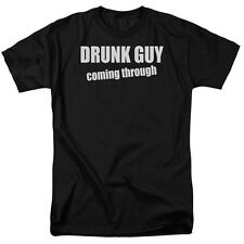 DRUNK GUY COMING THROUGH Humorous Adult T-Shirt All Sizes