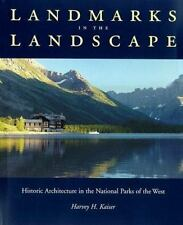 Landmarks in the Landscape : The Historic Architecture in the National Parks...