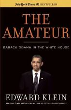 The Amateur : Barack Obama in the White House by Edward Klein (2012, Hardcover)