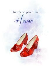 ART PRINT Wizard of Oz Quote, Dorothy, Shoes, There's no place like Home, Gift