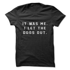 I Let The Dogs Out - Funny T-Shirt Short Sleeve 100% Cotton NEW