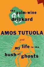 THE PALM-WINE DRINKARD AND MY LIFE IN THE BUSH OF GHOSTS - TUTUOLA, AMOS - NEW P