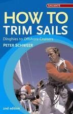 HOW TO TRIM SAILS - SCHWEER, PETER - NEW PAPERBACK BOOK