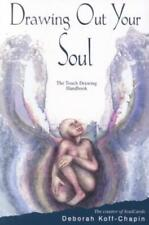 DRAWING OUT YOUR SOUL - KOFF-CHAPIN, DEBORAH - NEW PAPERBACK BOOK