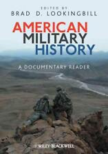 AMERICAN MILITARY HISTORY - LOOKINGBILL, BRAD D. (EDT) - NEW PAPERBACK BOOK
