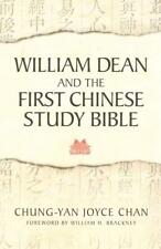 WILLIAM DEAN AND THE FIRST CHINESE STUDY BIBLE - CHAN, CHUNG-YAN JOYCE - NEW PAP