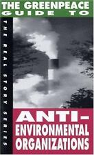 The Greenpeace Guide to Anti-Environmental Organizations by Carl Deal (1993,...