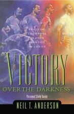 Victory over the Darkness : Realize the Power of Your Identity in Christ by Nei…