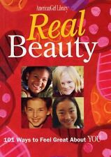Real Beauty : 101 Ways to Feel Great about You by Therese Kauchak (2008,...