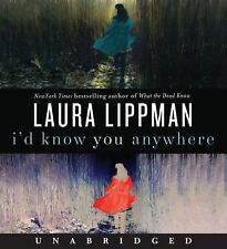 I'd Know You Anywhere by Laura Lippman (2010, CD, Unabridged)