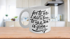 Seasonal Coffee Mugs - For To Us A Child Is Born - 11oz White Ceramic Coffee Cup
