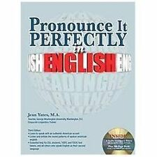 Pronounce It Perfectly in English with Audio CDs 3rd Ed. by Jean Yates