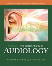 Introduction to Audiology by Frederick N. Martin and John Greer Clark (2014,...