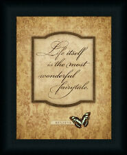Life Itself Is The Most Wonderful Fairytale Sign Butterfly Framed Art Print Wall