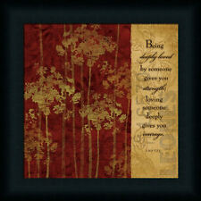 Being Deeply Loved By Someone Gives You Strength Sign Lao Tzu Framed Art Print