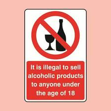 150x200mm Illegal To Sell Alcoholic Products To Anyone Under 18 Sign (07316)