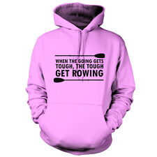 When The Going Gets Tough, (Rowing) - Unisex Hoodie - 9 Colours - Row - Rower