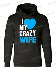 I Love my Crazy Wife HOODIE Valentines Day gift Couple Love Hooded Sweatshirt