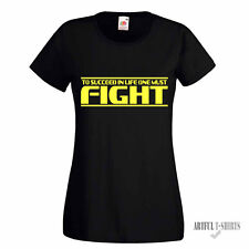 To Succeed in Life One Must Fight Womens T-Shirt Wrestling,Kick,Boxing,Judo