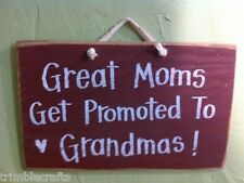 Great Moms get promoted to Grandmas sign wood ANNOUNCE PREGNACY mother gift