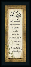 Life Isn't Measured by the Number of Breaths Inspirational Sign Framed Art Print