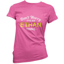 Don't Worry It's an ETHAN Thing! - Womens / Ladies T-Shirt - 11 Colours