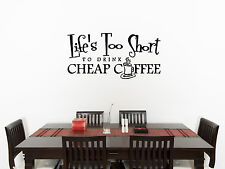 Life's Too Short For Cheap Coffee Kitchen Dining Room Decal Wall Art Sticker