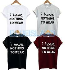I HAVE NOTHING TO WEAR T SHIRT MEAN GIRLS FASHION HIPSTER SLOGAN SWAG TUMBLR