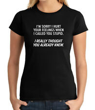 Called you Stupid Junior Fit T-shirt for Ladies Sorry I hurt you - 1338C