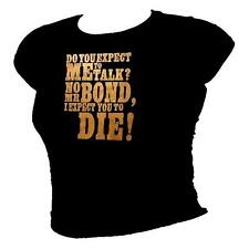"GOLDFINGER -""Do you expect me to talk? James Bond 007 movie quote ladies T-shirt"