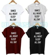 DANCE ALL NIGHT SLEEP ALL DAY T SHIRT NAP SLEEPY BED PARTY QUEEN SWAG DOPE FASHI