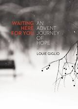 Waiting Here for You An Advent Journey Of Hope by Louie Giglio (2015, Paperback)