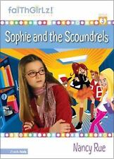faithGirlz! Book 3  Sophie and the Scoundrels  by Nancy N. Rue (2005 Paperback)