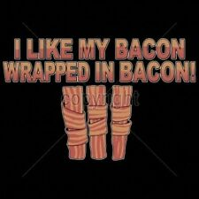 Funny Tshirt I Like My Bacon Wrapped In Bacon Pork BLT Eggs Meat Breakfast Fat