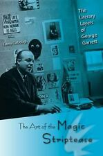 The Art of the Magic Striptease: The Literary Layers of George Garrett by Clabo