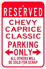 CHEVY CAPRICE CLASSIC Parking Sign