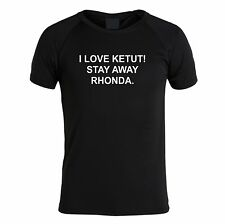 I LOVE KETUT! STAY AWAY RHONDA. t shirt FUNNY GIFT MENS AAMI AD KETUT