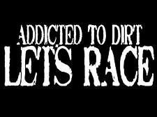 addicted to dirt lets race dirt track racing racer tshirt