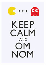 Keep Calm & Om Nom - PacMan Choose your size - Stretched Canvas or Print - NEW