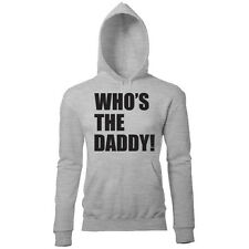 WHOS THE DADDY MENS PRINTED SLOGAN HOODIE FATHERS DAY XMAS BIRTHDAY GIFT