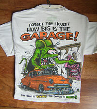 "Ed "" Big Daddy "" Roth Rat Fink Forget the House how big is the Garage T shirt"