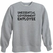 UNESSENTIAL GOVERNMENT EMPLOYEE FUNNY SHUTDOWN POLITICS CREWNECK SWEATSHIRT