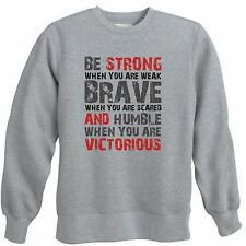 STRONG WEAK HUMBLE VICTORIOUS LIFE QUOTE INSPIRATIONAL CREWNECK SWEATSHIRT