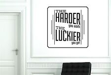 The Harder You Work The Luckier You Get Wall Stickers Decals Art Quotes Vinyl
